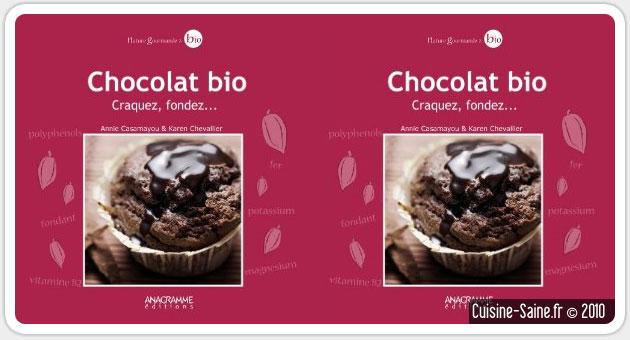 Livre de cuisine bio :  chocolat bio, craquez, fondez !