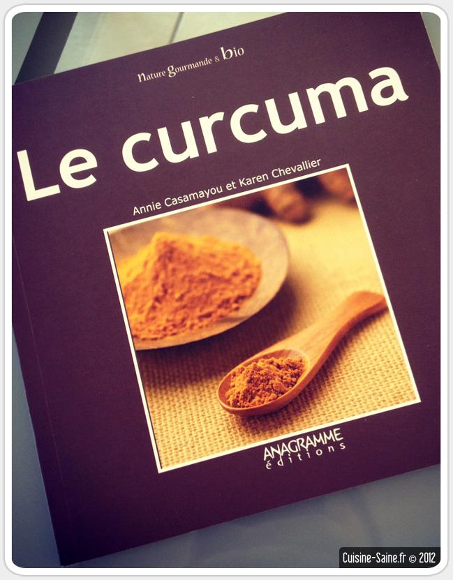 livre de cuisine bio le curcuma cuisine saine recettes sans gluten bio et pal o. Black Bedroom Furniture Sets. Home Design Ideas