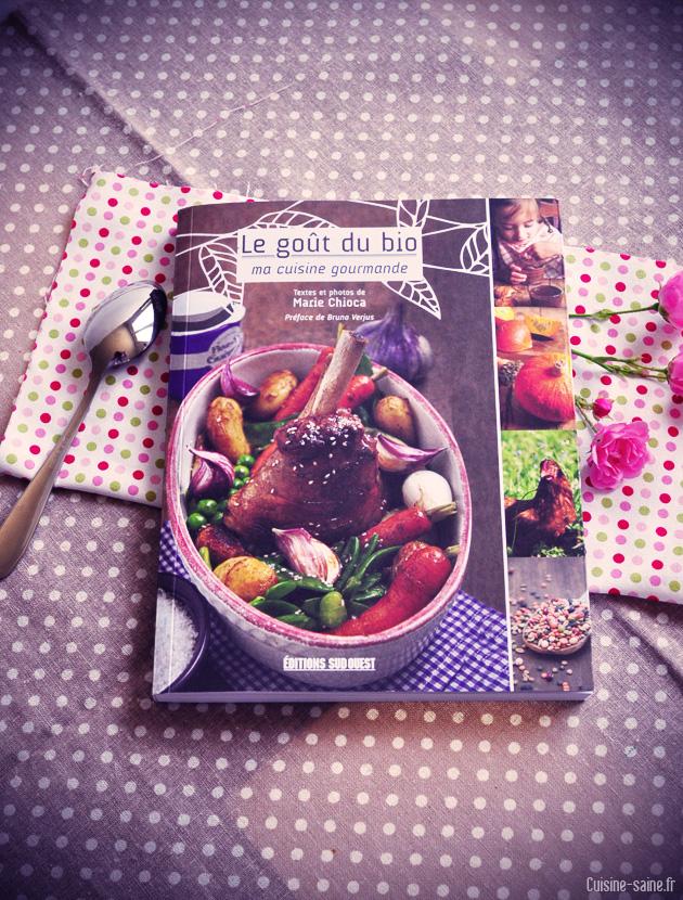 livre de cuisine bio le go t du bio ma cuisine gourmande cr me soja chocolat sans gluten. Black Bedroom Furniture Sets. Home Design Ideas
