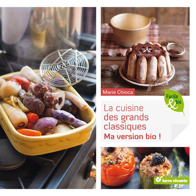 Concours cuisine : gagnez «La cuisine des grands classiques Ma version bio» de Marie Chioca