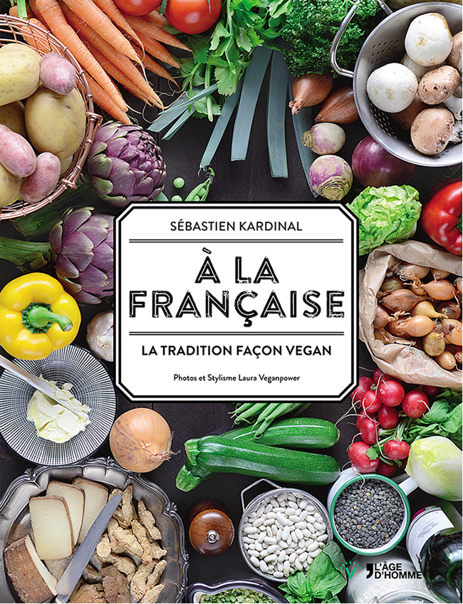 Cuisine vegan a la fran aise la tradition fa on vegan for Cuisine vegan