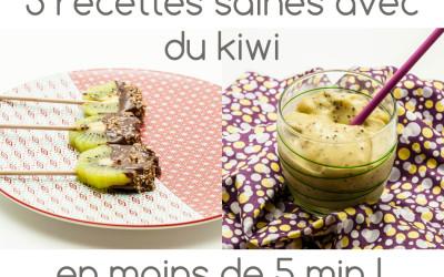 5 recettes saines en moins de 5 minutes à base de kiwi