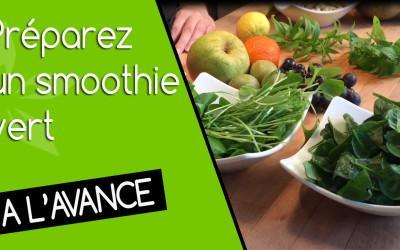 Un encas sain, préparez à l'avance vos smoothies verts