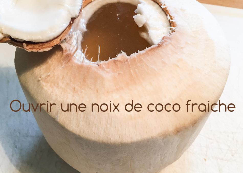 Comment ouvrir une noix de coco fraiche