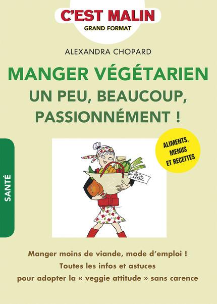 Manger végétarien un peu, beaucoup, passionnément d'Alexandra Chopard chez LEDUC.S