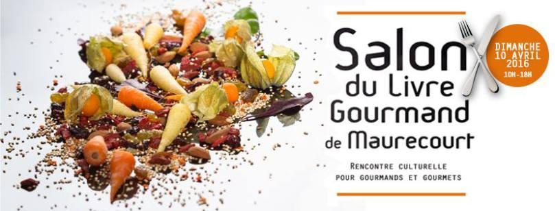 Retrouvez-moi au salon du livre gourmand le 10 avril à Maurecourt