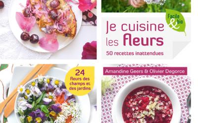 Je cuisine les fleurs ♥ Amandine Geers & Olivier Degorce