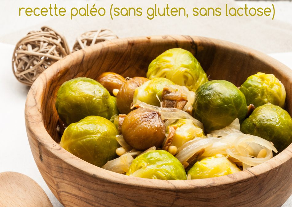 Poêlée de choux de Bruxelles et châtaignes – recette paléo