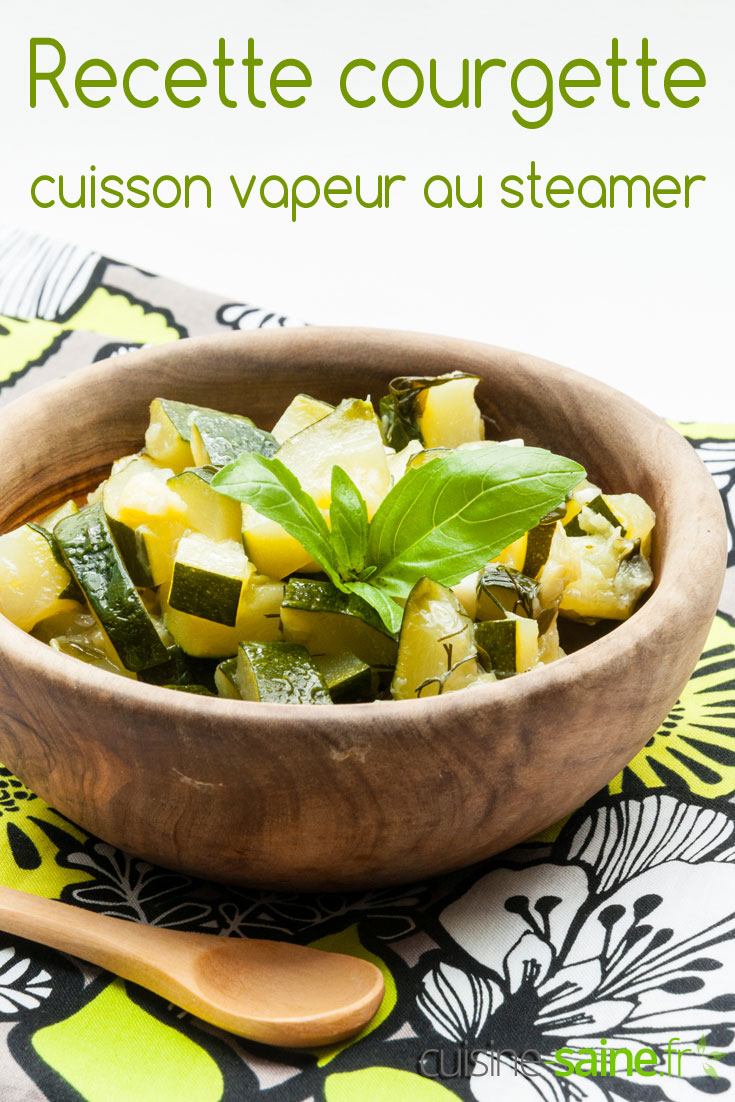 recette courgette cuisson vapeur au steamer blog cuisine saine sans gluten sans lait. Black Bedroom Furniture Sets. Home Design Ideas
