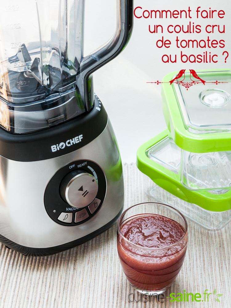 Comment faire un coulis cru de tomates au basilic ?