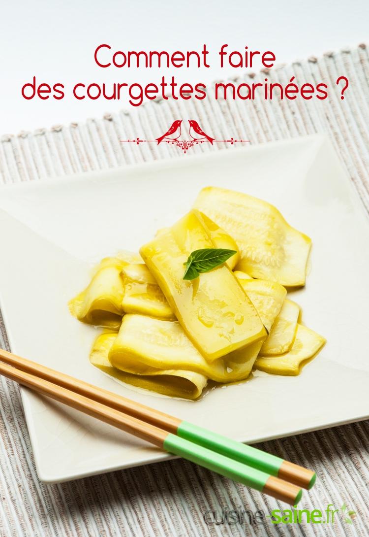 Comment faire des courgettes marinées ?