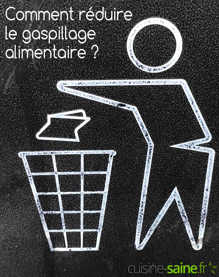 Comment réduire le gaspillage alimentaire ? Mes 9 astuces anti gaspi !