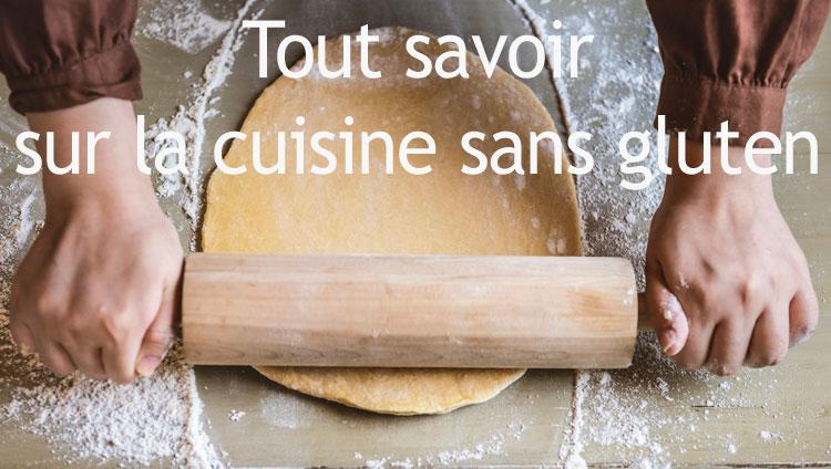 Tout savoir sur la cuisine sans gluten