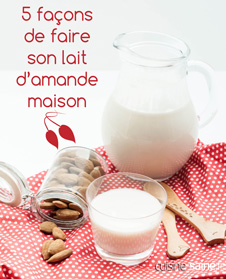 5 façons de faire son lait d'amande maison