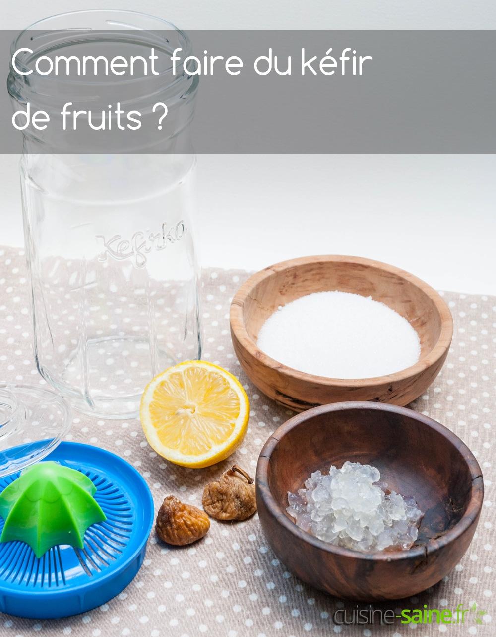 Préparation de la boisson kéfir de fruits